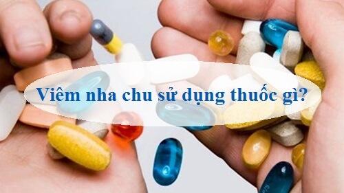 Viêm nha chu sử dụng thuốc gì cho hiêu quả cao nhất? 2